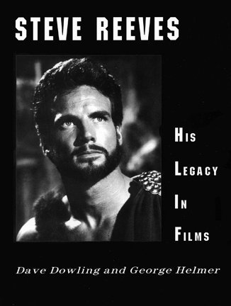 Steve Reeves His Legacy In Films
