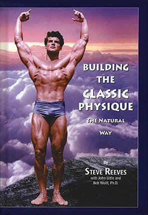 "Collectors Hard Cover of ""Building The Classic Physique - The Natural Way"""