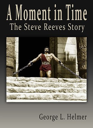 """Limited Edition Hard Cover, """"Steve Reeves A Moment In Time"""""""