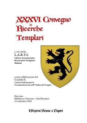 Atti XXXVI Convegno di Ricerche Templari (Ravenna 2018)