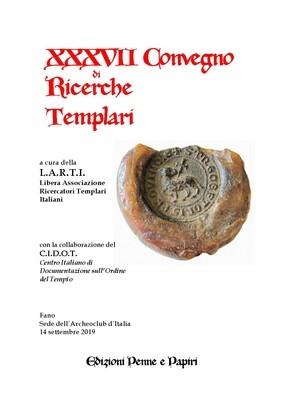 Atti XXXVII Convegno di Ricerche Templari (Fano 2019)