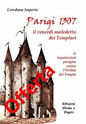 OFFERTA: Parigi 1307. Il venerdì maledetto dei templari.