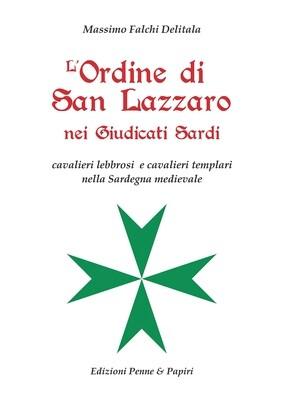 "Ordine di San Lazzaro nei Giudicati Sardi (L') - ""Cavalieri lebbrosi e cavalieri templari nella Sardegna medievale"""