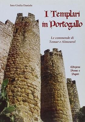 """templari in Portogallo (I) - """"Le commende di Tomar e Almourol"""""""