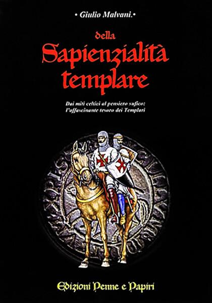 """Della sapienzialità templare - """"Dai miti celtici al pensiero sufico"""""""