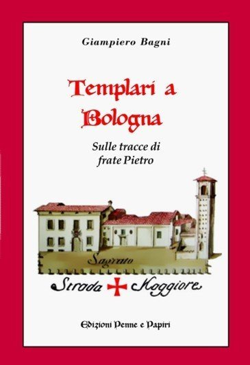 """Templari a Bologna - """"Sulle tracce di frate Pietro"""""""