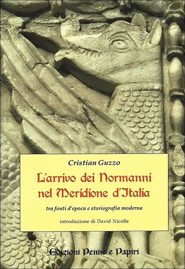 """arrivo dei normanni nel Meridione d'Italia (L') - """"tra fonti d'epoca e storiografia moderna"""""""