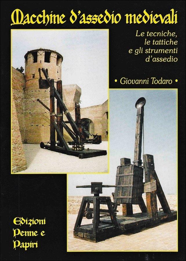 """Macchine d'assedio medievali - """"Le tecniche, le tattiche e gli strumenti d'assedio"""""""