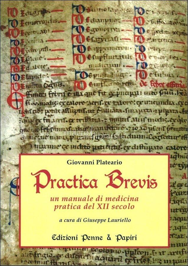 """Practica brevis - """"Un manuale di medicina pratica del XII secolo"""""""