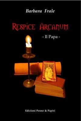 Respice Arcanum - Il Papa (romanzo storico)