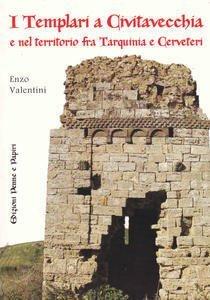 templari a Civitavecchia e nel territorio fra Tarquinia e Cerveteri (I)