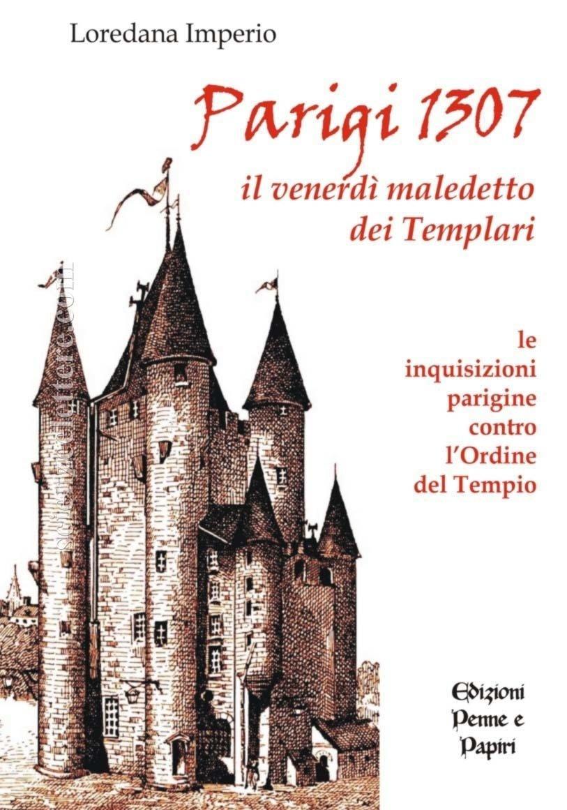 """Parigi 1307: il venerdì nero dei templari - """"Le inquisizioni parigine contro i templari"""""""