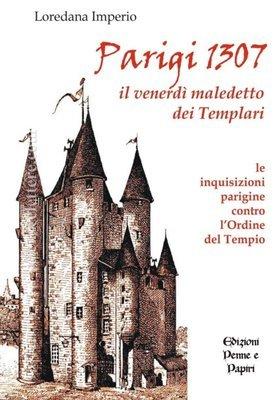 Parigi 1307: il venerdì nero dei templari -