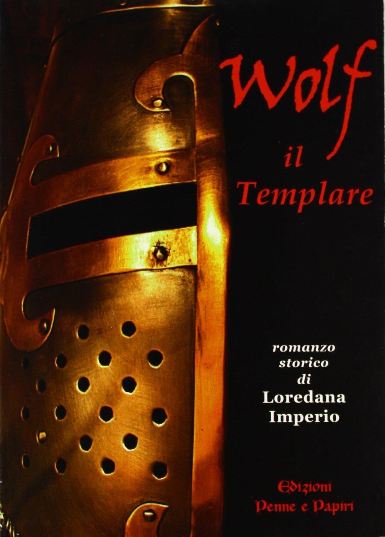 Wolf il Templare  (romanzo storico)