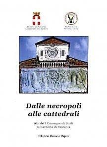 """Dalle necropoli alle cattedrali - """"Atti del I Convegno sulla storia di Tuscania"""""""
