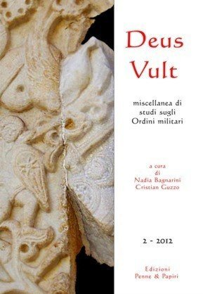 """Deus Vult - """"miscellanea di studi sugli Ordini monastico militari - n. 2/2012"""