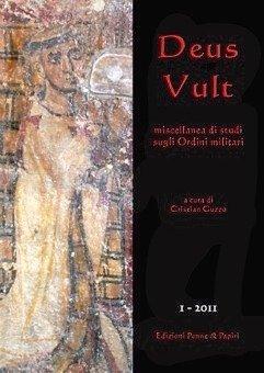 """Deus Vult - """"miscellanea di studi sugli Ordini monastico militari - n. 1/2011"""