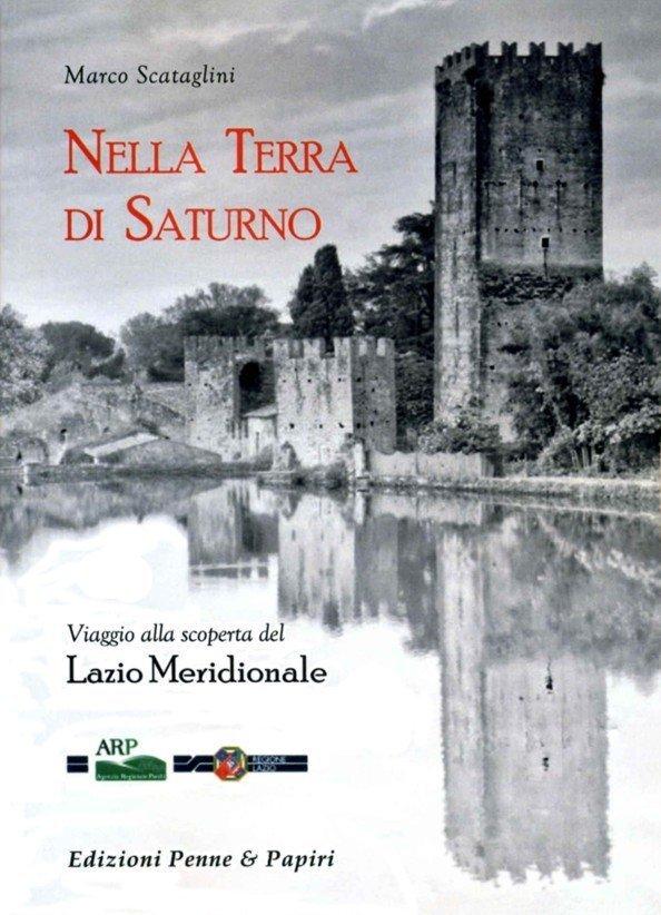 """Nella terra di Saturno - """"Viaggio alla scoperta del Lazio Meridionale"""""""