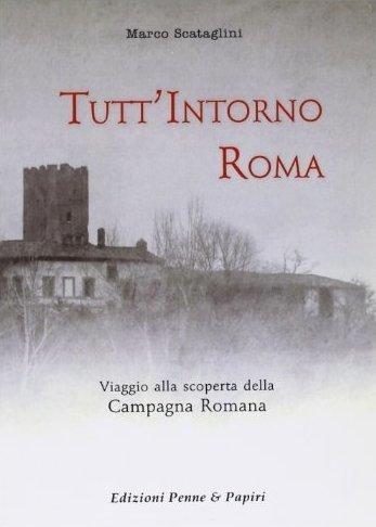 """Tutt'intorno Roma - """"Viaggio alla scoperta della Campagna Romana"""""""