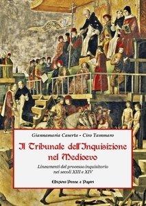 """tribunale dell'Inquisizione (Il) - """"Lineamenti del processo inquisitorio nei secoli XIII e XIV"""""""