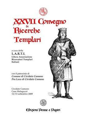 Atti XXVII Convegno di Ricerche Templari (Cividate Camuno 2009)
