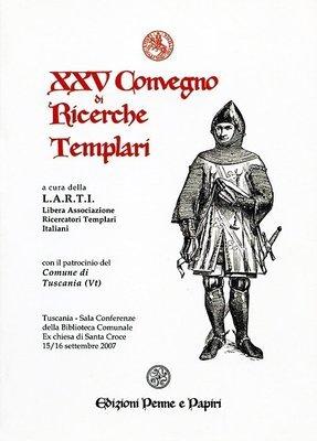 Atti XXV Convegno di Ricerche Templari (Tuscania 2007)