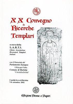 Atti XX Convegno di Ricerche Templari (Barletta 2002)