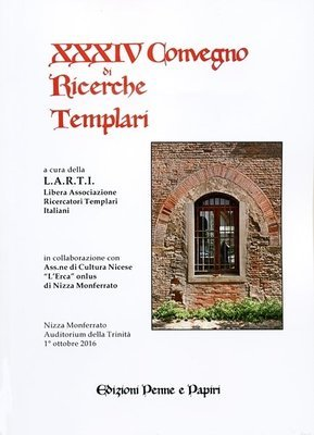 Atti XXXIV Convegno di Ricerche Templari (Nizza Monferrato 2016)