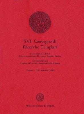 Atti XVI Convegno di Ricerche Templari (Treviso 1998)