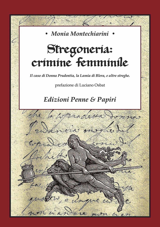 """Stregoneria: crimine femminile - """"Il caso di Donna Prudentia, la Lamia di Blera, e altre streghe""""."""