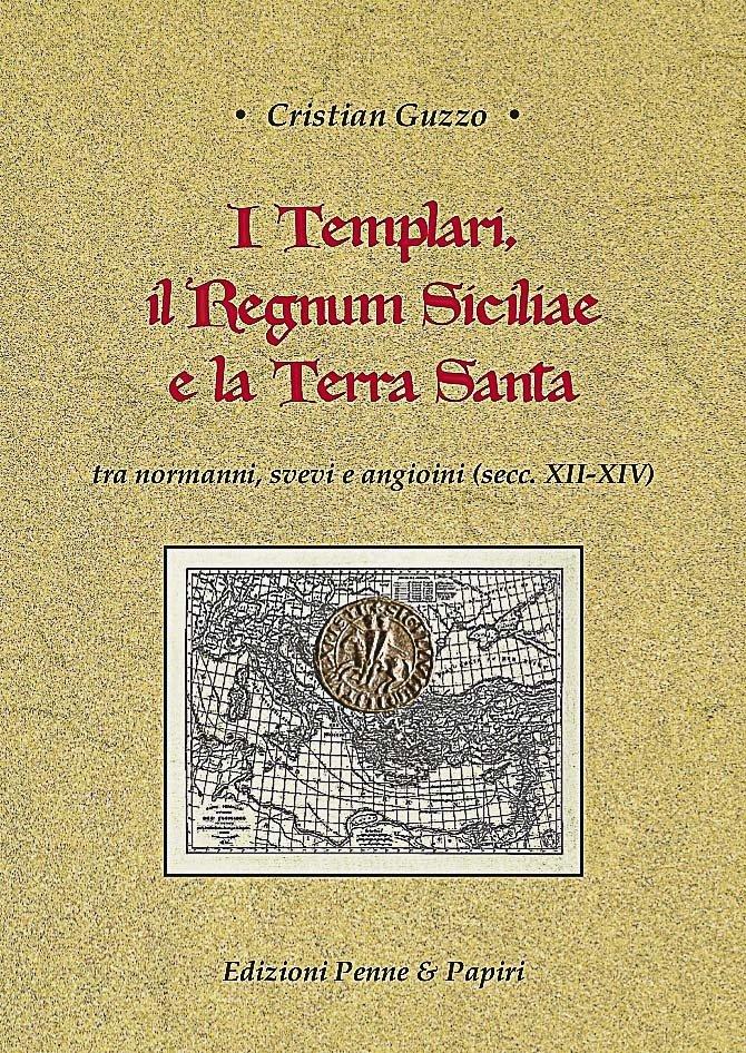 templari, il Regnum Siciliae e la Terra Santa (I) - tra normanni, svevi e angioini (secc. XII-XIV)