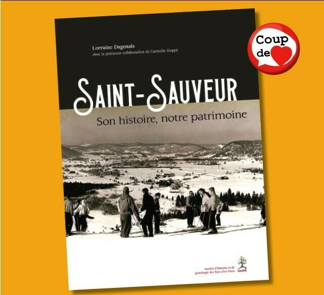 Deuxième édition arrive en janvier Livre - Saint-Sauveur, son histoire, notre patrimoine