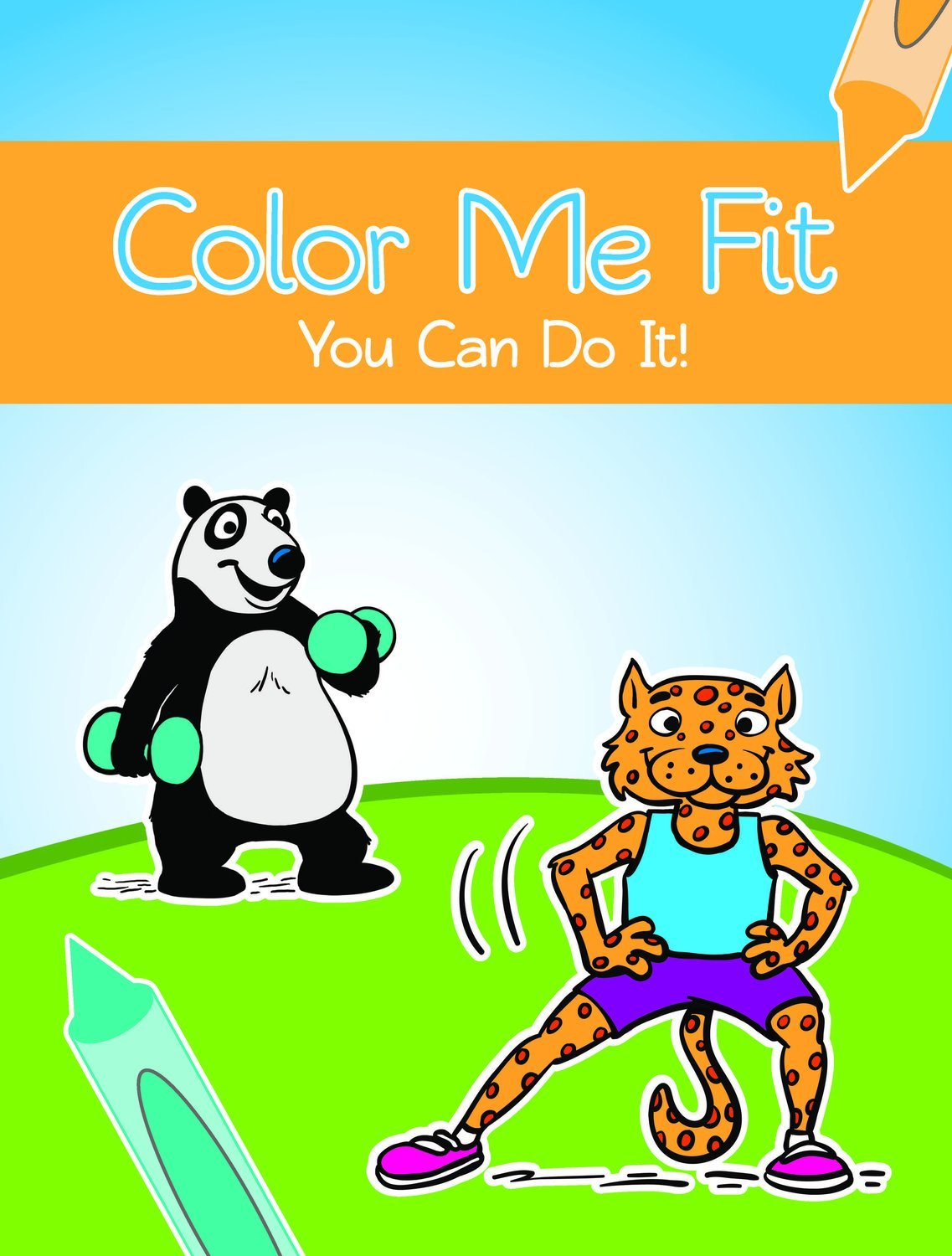 Color Me Fit: You Can Do It! Exercise Coloring Book