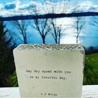 """""""Any day spent with you is my favorite day."""" AA Milne"""