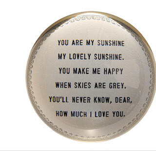 """""""You are my sunshine"""" Paperweight"""