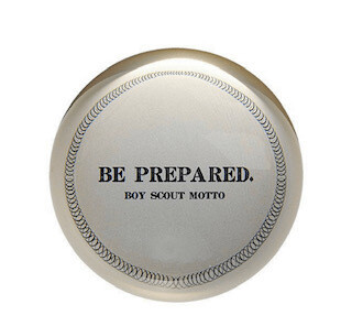 """""""Be Prepared"""" Paperweight"""