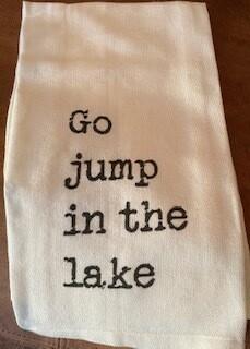 """Go Jump in the lake"" tea towel"