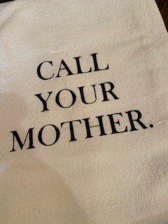 """""""Call Your mother"""" towel"""
