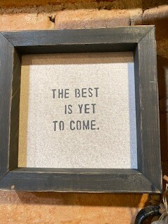 """""""The Best is yet to come"""" SOLD OUT"""