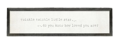 Twinkle, twinkle, little star... do you know how loved you are?