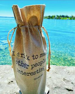 """""""I drink to make people interesting."""" ~Ernest Hemingway    wine bag"""