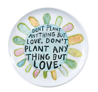 """Don't plant anything but love"" melamine plates-set of 4"