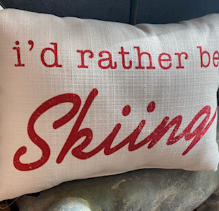 """""""I'd rather be skiing"""" pillow"""