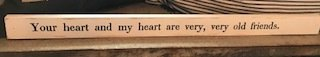 """Sign """"Your heart and my heart are very old friends"""""""