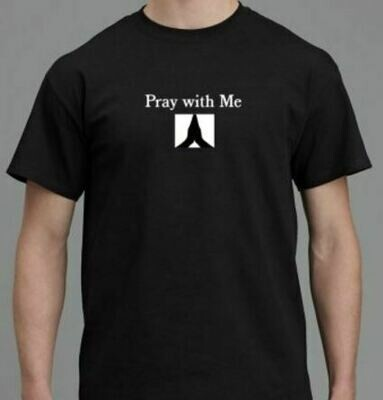 Pray With Me T-Shirt
