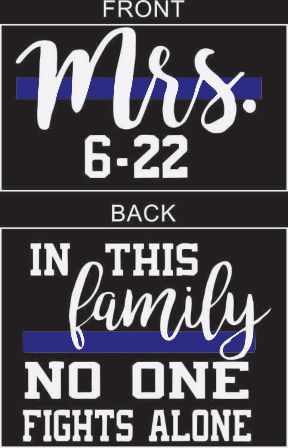 Mrs./Family Blue Line - In this Family no one Fights Alone