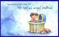 We were going to have a baby, but we had an angel instead     B-Angel Instead