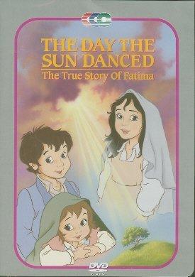 The Day the Sun Danced: The True Story of Fatima