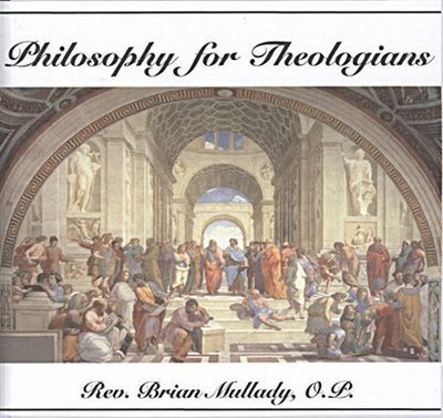 Philosophy for Theologians