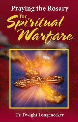 Praying the Rosary for Spiritual Warfare
